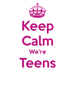 Keep Calm We're Teens
