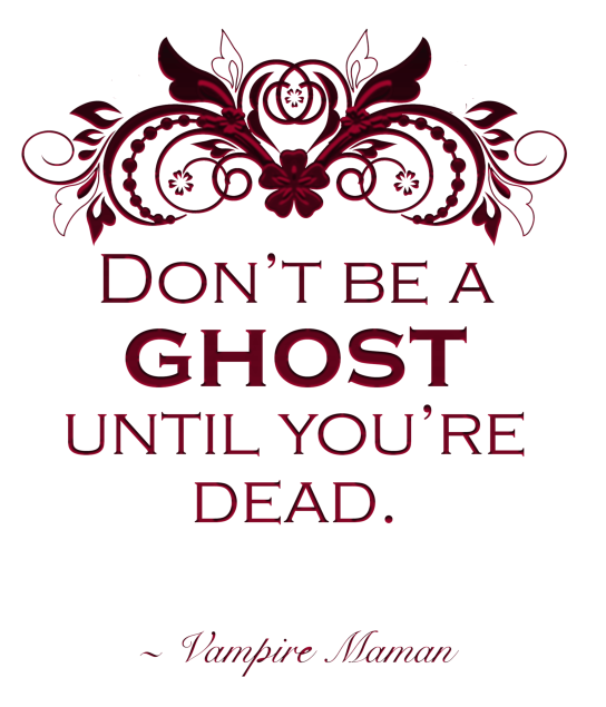 don't be a ghost