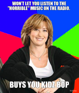 wont-let-you-listen-to-the-horrible-music-on-the-radio-buys-you-kidz-bop-thumb.jpg