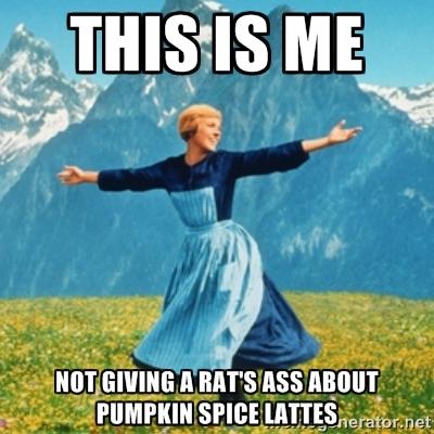 pumpkin-spice-meme-004-not-giving-a-rats-ass
